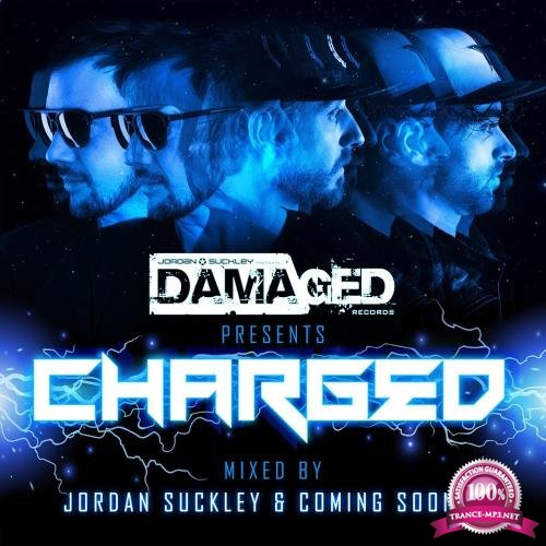 Jordan Suckley & Coming Soon!!! - Damaged Presents Charged (2018)
