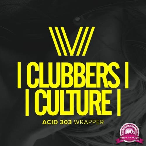 Clubbers Culture: Acid 303 Wrapper (2018)