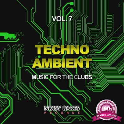Techno Ambient, Vol. 7 (Music For The Clubs) (2018)
