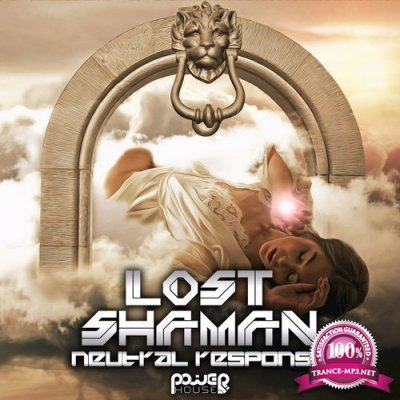 Lost Shaman - Neutral Response (2018)