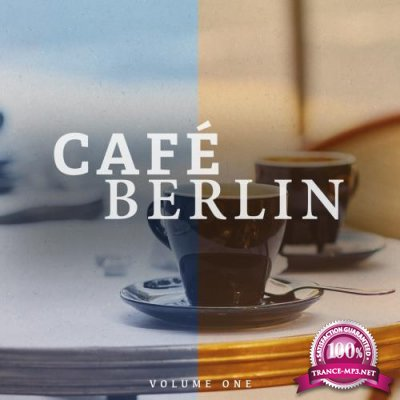 Cafe Berlin, Vol. 1 (Electronic Backround Lounge Music For The Relaxed Moments) (2017)