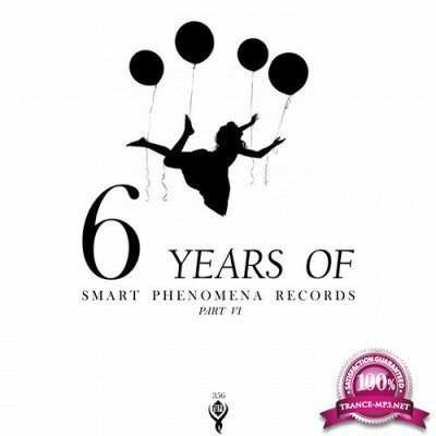 6 Years of Smart Phenomena Recordspart VI (2018)