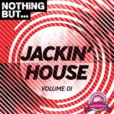 Nothing But... Jackin' House, Vol. 01 (2018)