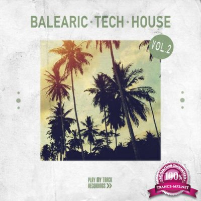 Balearic Tech House, Vol. 2 (2018)