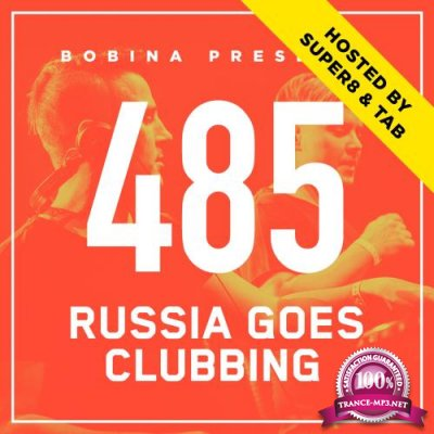 Bobina - Russia Goes Clubbing 485 (2018-01-27) (Hosted by Super8 & Tab)