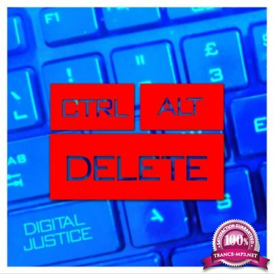 Digital Justice - Ctrl Alt Delete (2018)