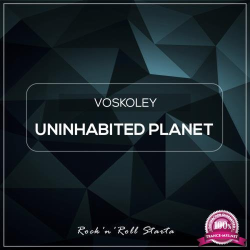 Voskoley - Uninhabited Planet (Album) (2018)