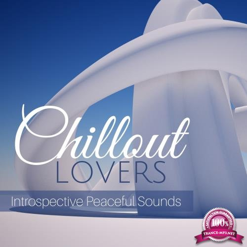 Chillout Lovers Introspective Chillout Sounds (2018)