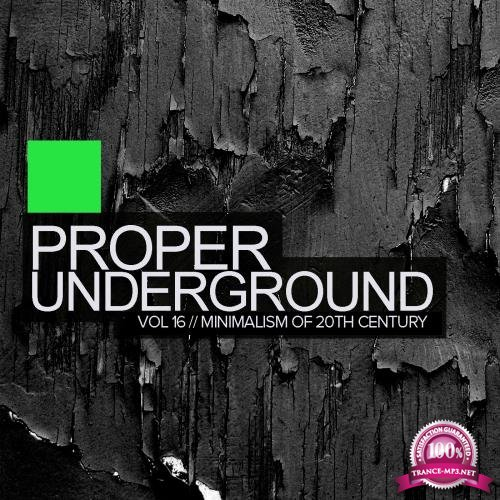 Proper Underground Vol 16: Minimalism Of 20Th Century (2018)