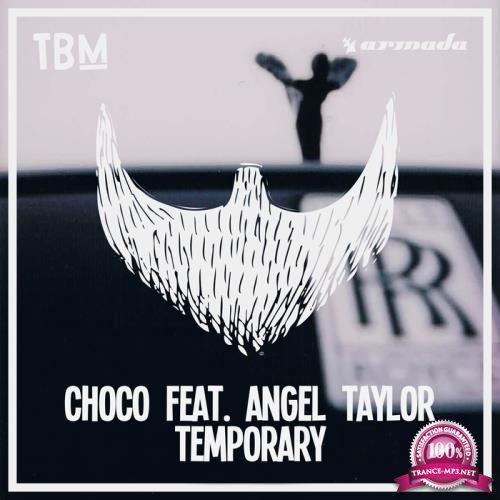 CHOCO Ft. Angel Taylor - Temporary (2017)