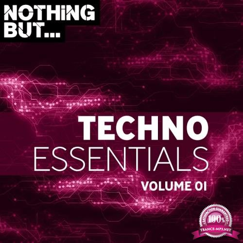 Nothing But... Techno Essentials, Vol. 01 (2018)