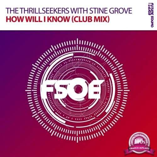 The Thrillseekers with Stine Grove - How Will I Know (2018)