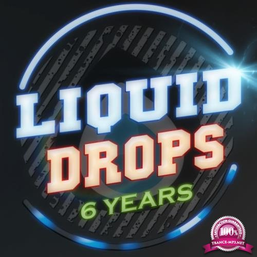 6 Years Liquid Drops (2018)