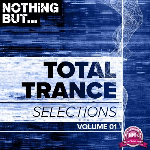 Nothing But... Total Trance Selections, Vol. 01 (2018)