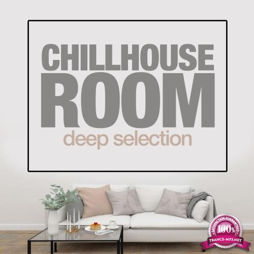 Chilhouse Room (Deep Selection) (2018)