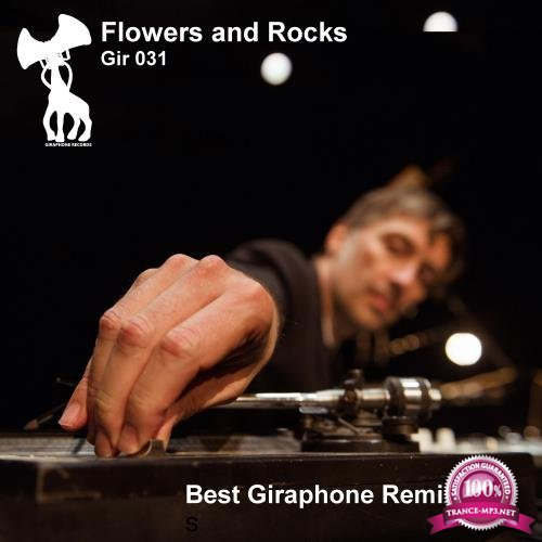 Flowers And Rocks (Best Giraphone Remixes) (2018)