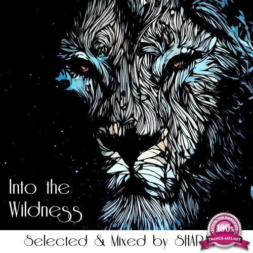 Into The Wildness II (Selected & Mixed by Sharapov) (2018)