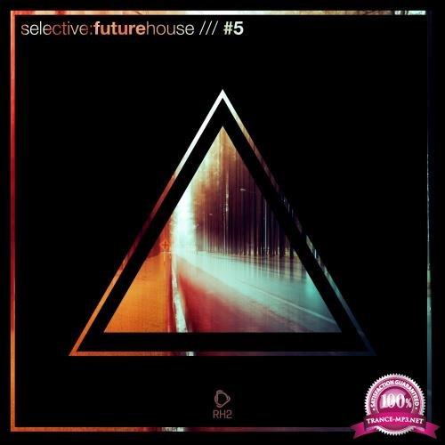 Selective Future House, Vol. 5 (2018)
