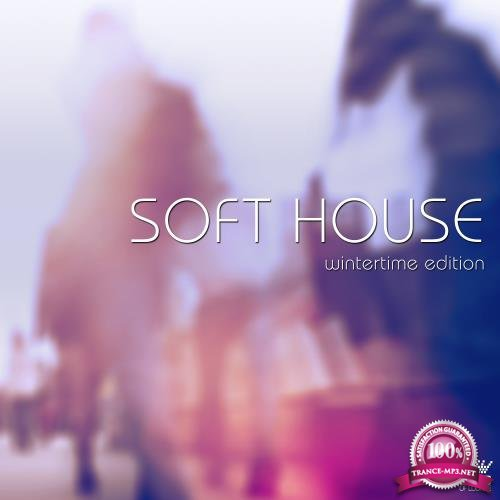 Soft House Wintertime Edition (2018)