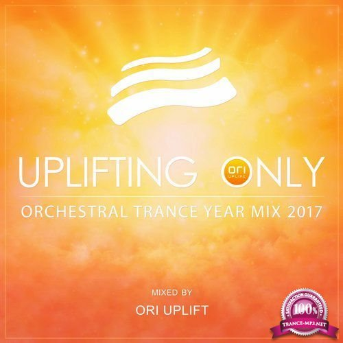 Ori Uplift - Uplifting Only: Orchestral Trance Year Mix 2017 (2018)