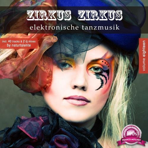 Zirkus Zirkus, Vol. 18 - Elektronische Tanzmusik (2018)
