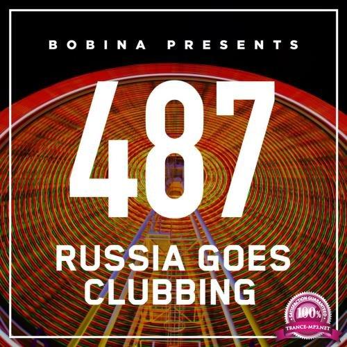 Bobina - Russia Goes Clubbing 487 (2018-02-10)