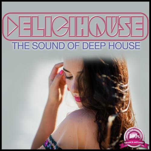 Delicihouse (The Sound of Deep House) (2018)