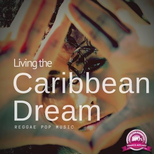Living The Caribbean Dream (Reggae Pop Music) (2018)