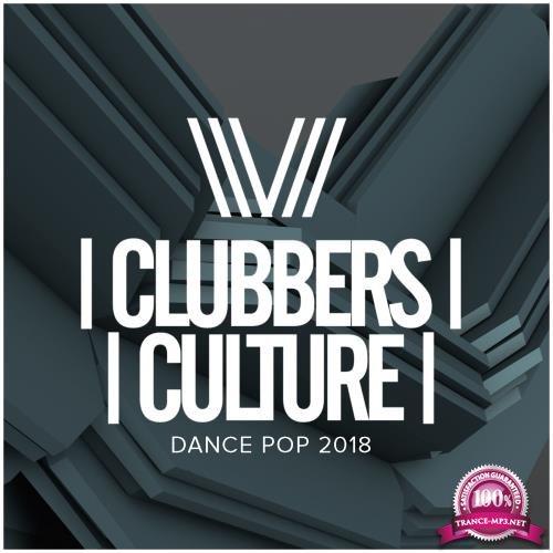 Clubbers Culture Dance Pop 2018 (2018)