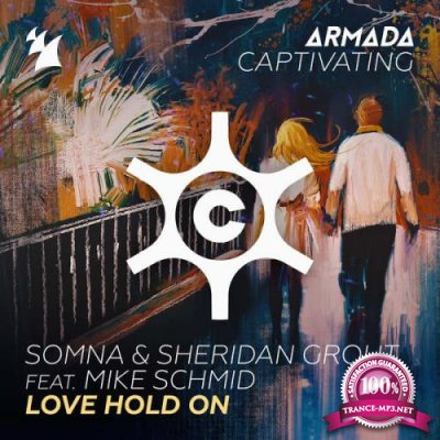 Somna & Sheridan Grout Feat. Mike Schmid - Love Hold on (2018)