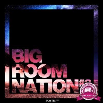 Big Room Nation, Vol. 2 (2018)