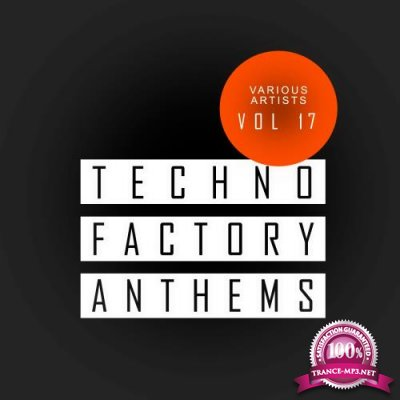 Techno Factory Anthems, Vol.17 (2018)