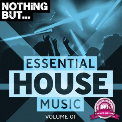 Nothing But... Essential House Music, Vol. 01 (2018)