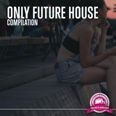 Only Future House (2018)