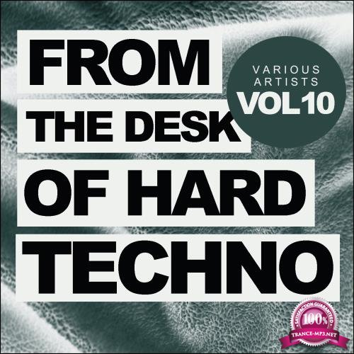From The Desk Of Hard Techno, Vol. 10 (2018)