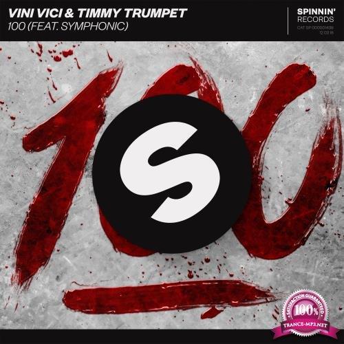 Vini Vici & Timmy Trumpet feat. Symphonic - 100 (2018)