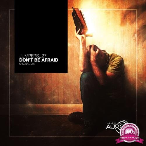 Jumpers_27 - Don't Be Afraid (2018) Flac