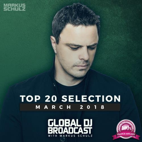 Markus Schulz - Global DJ Broadcast: Top 20 March 2018 (2018)