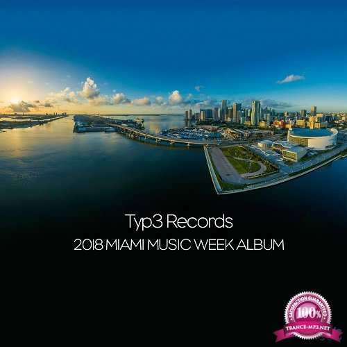 Typ3 Records 2018 Miami Music Week (2018)