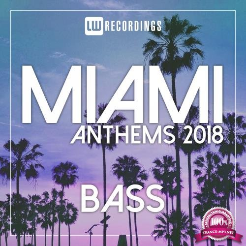 Miami 2018 Anthems Bass (2018)