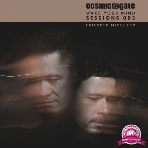 Cosmic Gate - Wake Your Mind Sessions 003 EP 2 (2018)