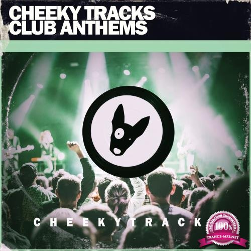 Cheeky Tracks Club Anthems (2018)
