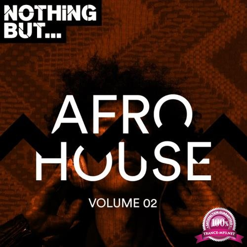 Nothing But... Afro House, Vol. 02 (2018)