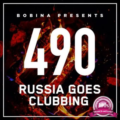 Bobina - Russia Goes Clubbing 490 (2018-03-03)
