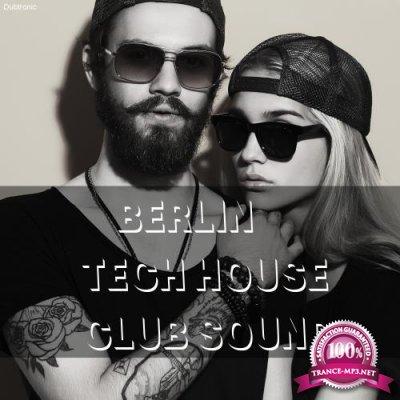 Berlin Tech House Club Sounds (2018)