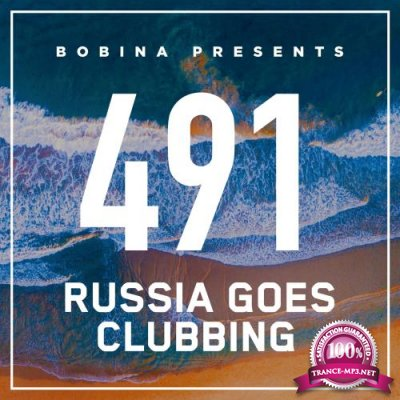 Bobina - Russia Goes Clubbing 491 (2018-03-10)