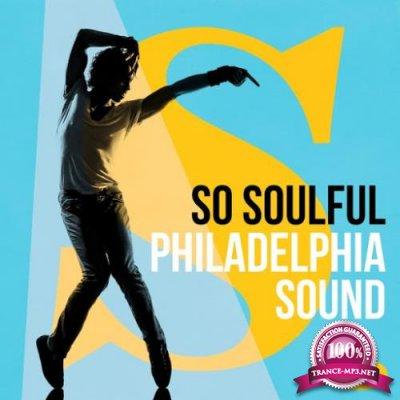 So Soulful: Philadelphia Sound (2018)
