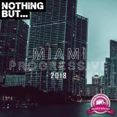 Nothing But... Miami Progressive 2018 (2018)