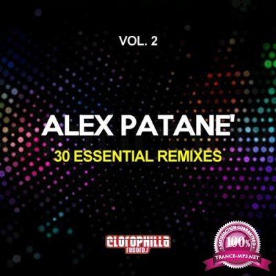 Alex Patane 30 Essential Remixes Vol  2 (2018)