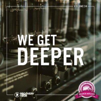 We Get Deeper Vol 34 (2018)